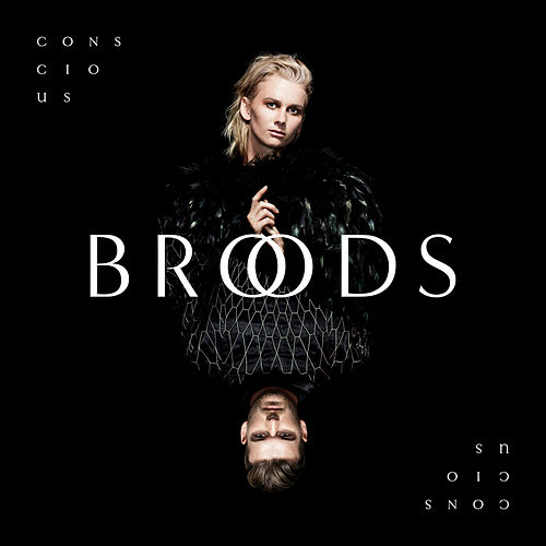 Conscious by Broods