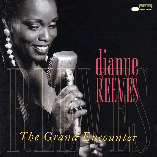 The Grand Encounter von Dianne Reeves