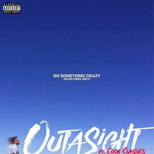 Do Something Crazy von Outasight