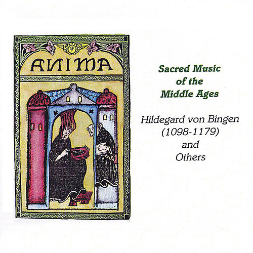 Sacred Music of the Middle Ages von Anima