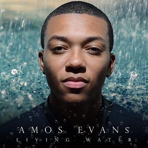 Living Water - EP by Amos Evans