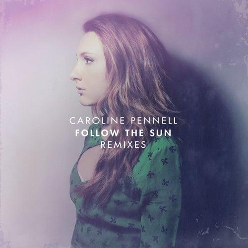 Follow the Sun (Remixes) von Caroline Pennell