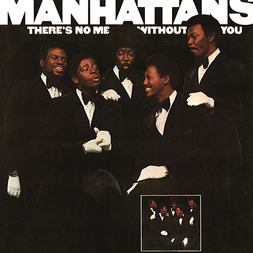 There's No Me Without You (Expanded Edition) de Manhattans