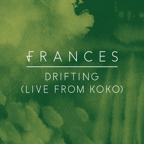 Drifting (Live From Koko) by Frances