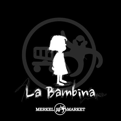 La bambina by Merkel Market