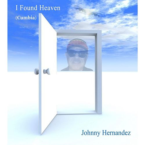 I Found Heaven (Cumbia) de Johnny Hernandez