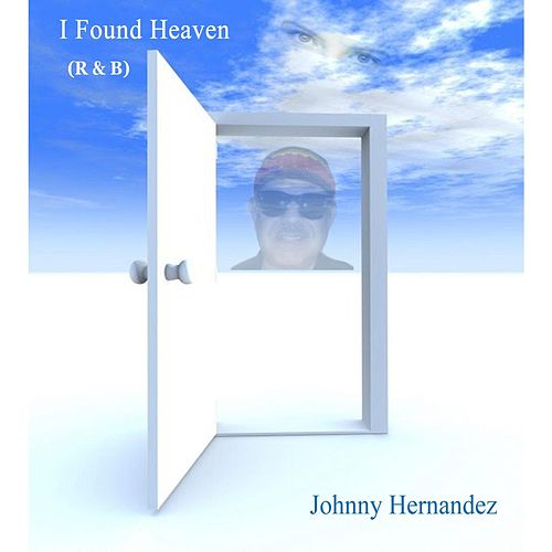I Found Heaven (R&B) de Johnny Hernandez