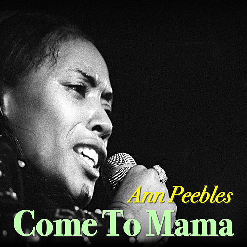 Come To Mama de Ann Peebles