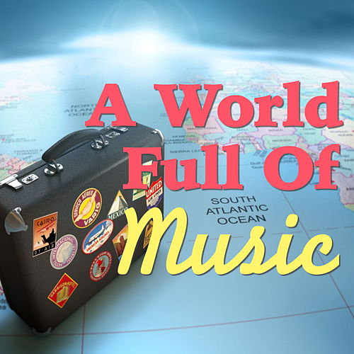 A World Full Of Music by Various Artists