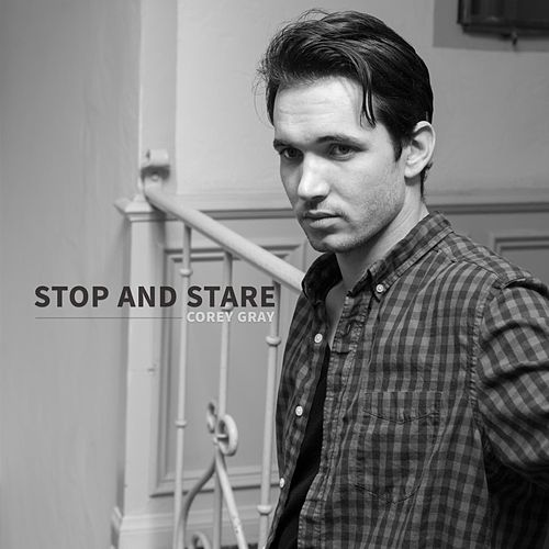 Stop and Stare (Acoustic) by Corey Gray