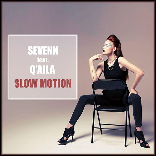 Slow Motion (feat. Q'aila) by Sevenn