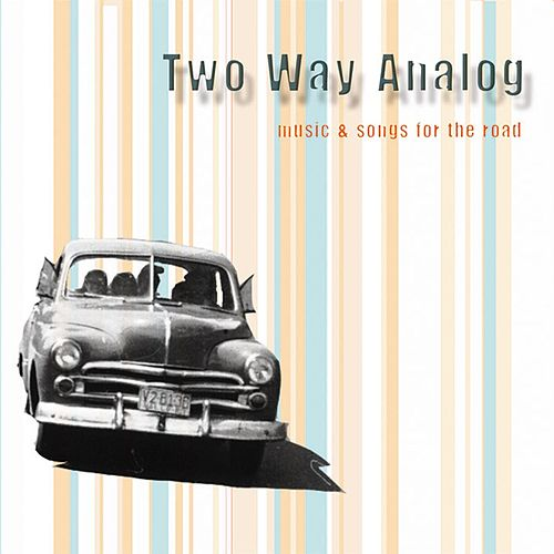 Music & Songs for the Road by Two Way Analog