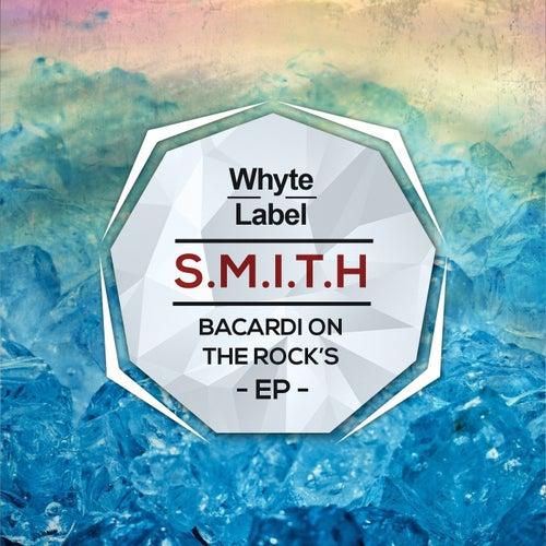 Bacardi On The Rocks EP von Smith