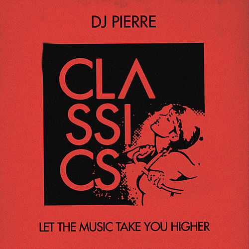 Let the Music Take You Higher von DJ Pierre