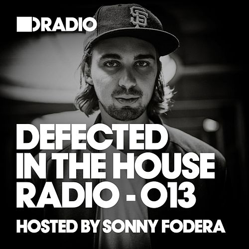 Defected In The House Radio Show: Episode 013 (hosted by Sonny Fodera) de Defected Radio