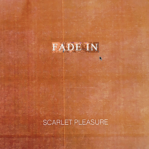Fade In (Single Version) fra Scarlet Pleasure