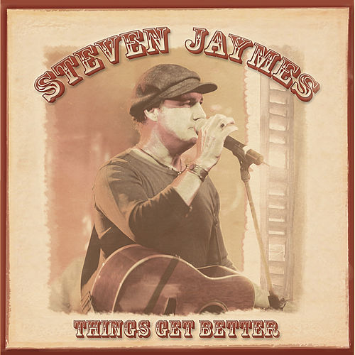 Things Get Better by Steven Jaymes