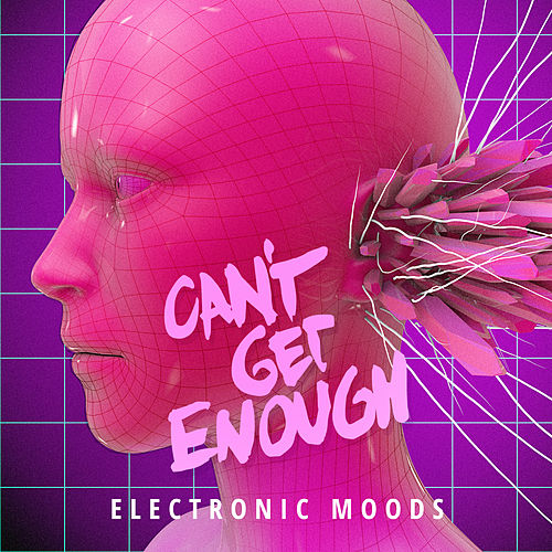 Can't Get Enough Electronic Moods de Various Artists