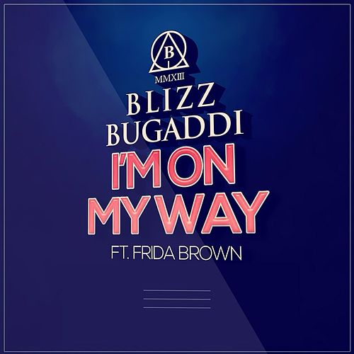 I'm on My Way di Blizz Bugaddi