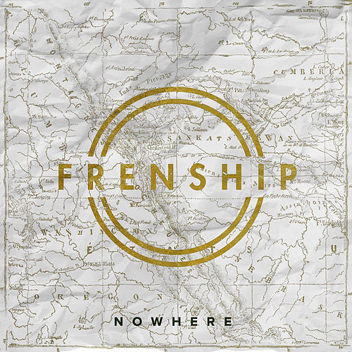 Nowhere by FRENSHIP