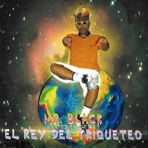 El Rey del Triqueteo de Mr Black