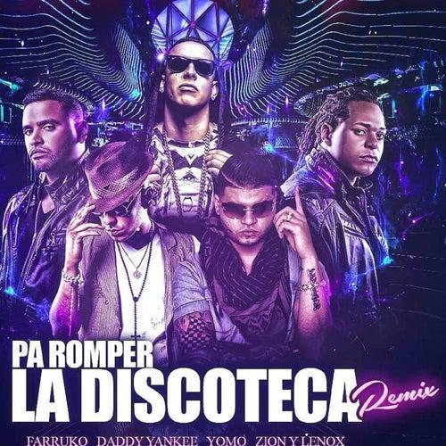 Pa' Romper la Discoteca (Remix) [feat. Daddy Yankee, Yomo, Zion, Lennox & Gaby El Kreativo] de Farruko