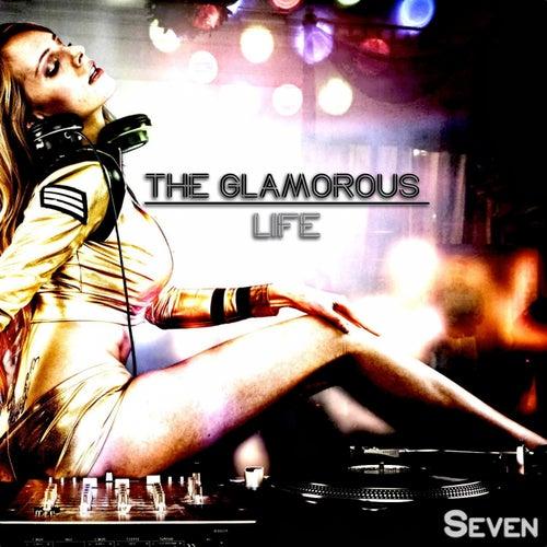 The Glamorous Life, Seven - Glamorous House de Various Artists