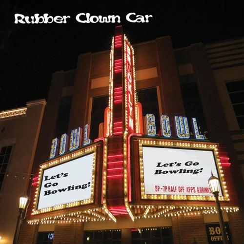 Let's Go Bowling de Rubber Clown Car