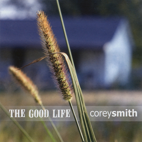 The Good Life de Corey Smith