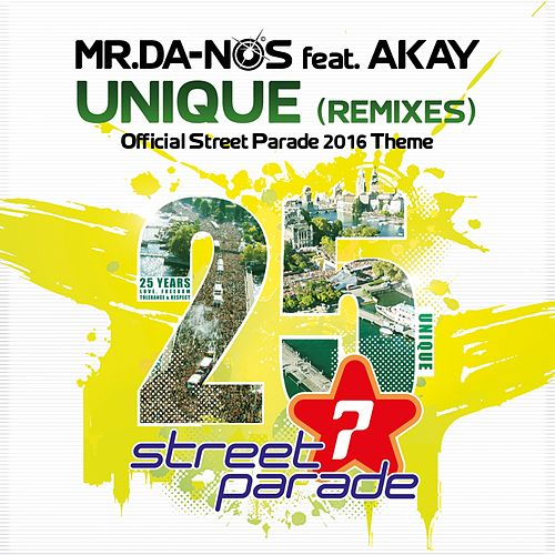 Unique (Official Street Parade 2016 Theme) [Remixes] von Mr. Da-Nos
