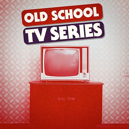 Old School TV Series - Best Themes di TV Sounds Unlimited