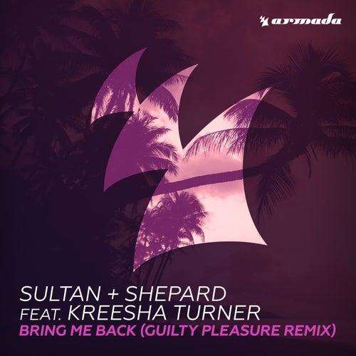Bring Me Back (Guilty Pleasure Remix) von Sultan + Shepard