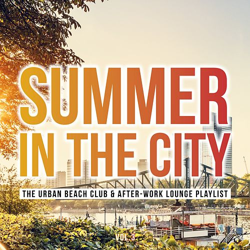 Summer in the City: The Urban Beach Club & After-Work Lounge Playlist, Vol. 3 de Various Artists