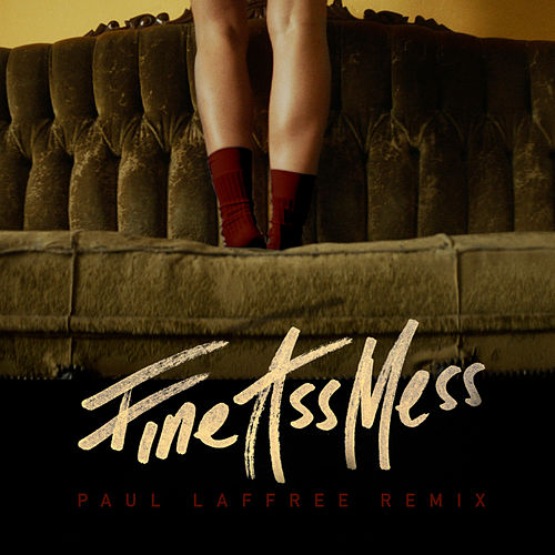 Fine Ass Mess (Paul Laffree Remix) de Mr. Probz