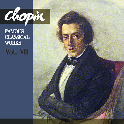 Chopin: Famous Classical Works, Vol. VII von Ellen Ballon