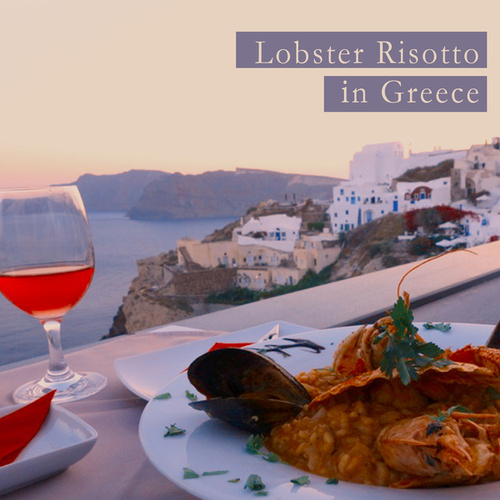 Lobster Risotto in Greece by Various Artists