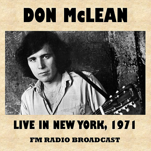 Live in New York 1971 (FM Radio Broadcast) de Don McLean