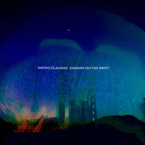 Samadhi (So Far Away) by Racing Glaciers