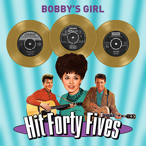 Bobby's Girl - Hit Forty Fives by Various Artists