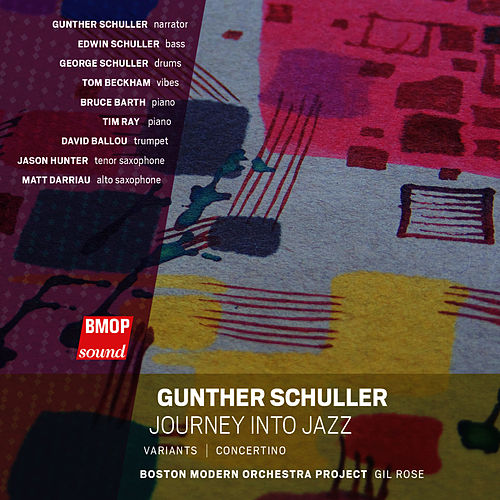 Gunther Schuller: Journey Into Jazz de Boston Modern Orchestra Project
