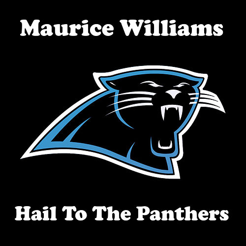 Hail to the Panthers von Maurice Williams and the Zodiacs