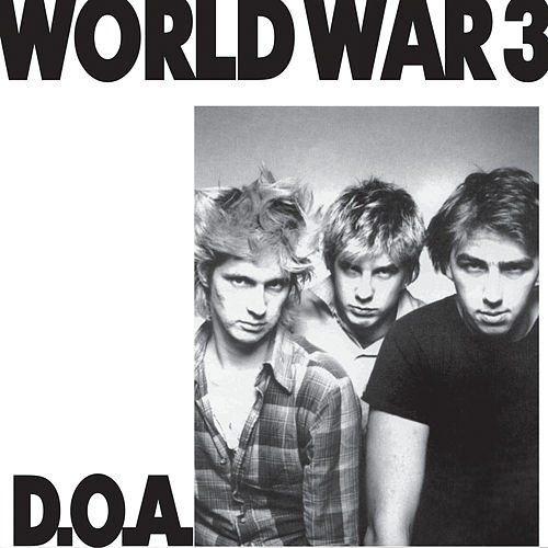 World War 3 (Remastered) by D.O.A.