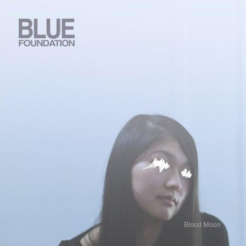 Blood Moon von Blue Foundation