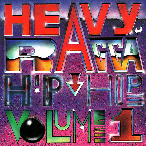 Heavy Ragga Hip-Hop Volume 1 by Various Artists