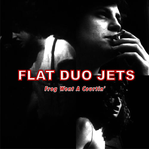Frog Went A Courtin' by Flat Duo Jets