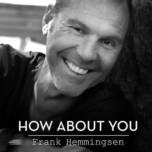 How About You by Frank Hemmingsen