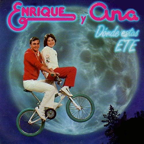 ¿Dónde Estás, Ete? de Enrique Y Ana