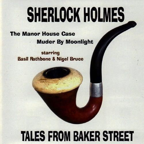 Sherlock Holmes - Tales From Baker Street by Basil Rathbone