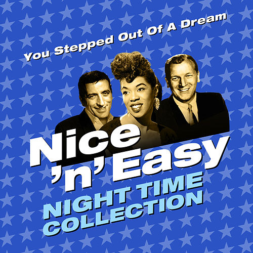 You Stepped out of a Dream - Nice 'N' Easy (Night Time Collection) von Various Artists
