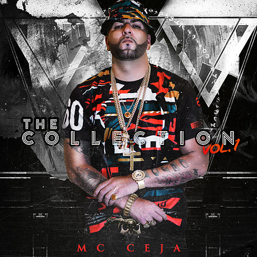 The Collection, Vol. 1 von MC Ceja